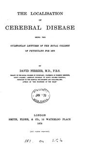 Cover of: The localisation of cerebral disease. Gulstonian lectures | David Ferrier
