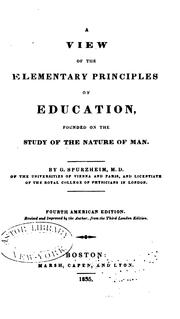 Cover of: A View of the Elementary Principles of Education: Founded on the Study of the Nature of Man by Johann Gaspar Spurzheim