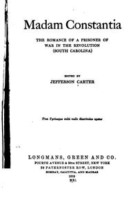 Cover of: Madam Constantia: The Romance of a Prisoner of War in the Revolution (South Carolina) by Jefferson Carter