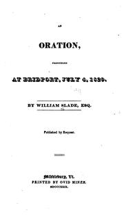 Cover of: An Oration, Pronounced at Bridport, July 4, 1829 by William Slade
