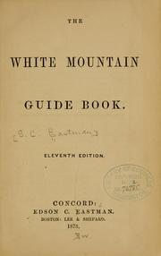Cover of: The White Mountain guide book | Samuel Coffin Eastman