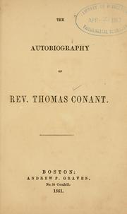Cover of: The autobiography of Rev. Thomas Conant | Thomas Conant