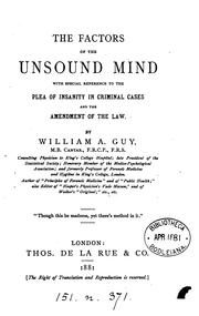 Cover of: The factors of the unsound mind, with special reference to the plea of insanity in criminal cases by William Augustus Guy