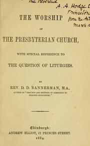 Cover of: The worship of the Presbyterian church | David Douglas Bannerman