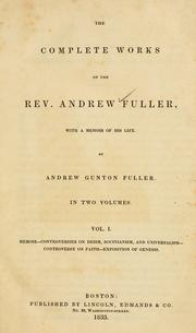 Cover of: The complete works of Rev. Andrew Fuller | Andrew Gunton Fuller