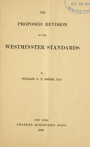 Cover of: The proposed revision of the Westminister Standards by Shedd, William Greenough Thayer