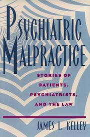 Cover of: Psychiatric malpractice | James L. Kelley