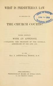 Cover of: What is Presbyterian law as defined by the church courts? | John Aspinwall Hodge