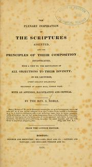 Cover of: The plenary inspiration of the Scriptures asserted, and the principles of their composition investigated by Samuel Noble