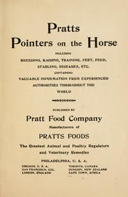 Cover of: Pratts pointers on the horse, including breeding, raising, training, feet, feed, stabling, diseases, etc | Pratt Food Company.