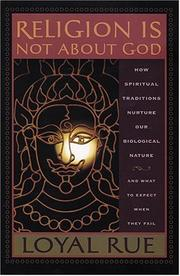 Cover of: Religion Is Not About God | Loyal D. Rue