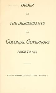 Cover of: Roll of members in the state of California by Hereditary Order of Descendants of Colonial Governors.