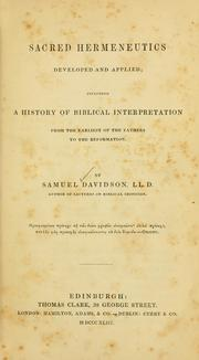 Cover of: Sacred hermeneutics developed and applied | Samuel Davidson