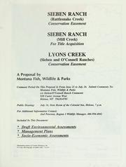 Cover of: Sieben Ranch (Rattlesnake Creek) conservation easement, Sieben Ranch (Mill Creek) fee title acquisition, Lyons Creek (Sieben and O'Connell Ranches) conservation easement by Montana. Dept. of Fish, Wildlife, and Parks.