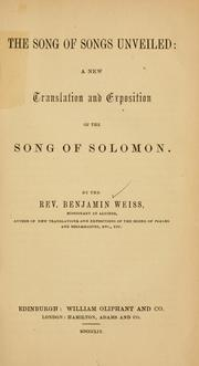 Cover of: The song of songs unveiled | Benjamin Weiss