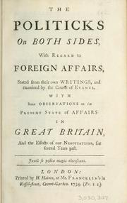 Cover of: The politicks on both sides, with regard to foreign affairs | William Pulteney Earl of Bath