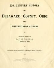 Cover of: 20th century history of Delaware County, Ohio and representative citizens by James Robert Lytle