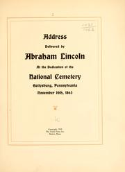 Cover of: Address delivered by Abraham Lincoln at the dedication of the National cemetery | Abraham Lincoln