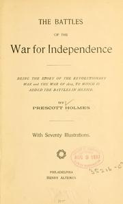 Cover of: The battles of the war for independence | Prescott Holmes