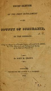 Cover of: A brief sketch of the first settlement of the county of Schoharie by John Mathias Brown