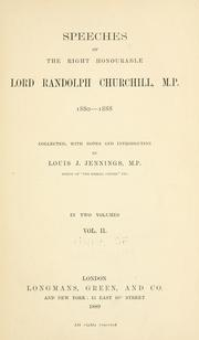 Cover of: Speeches of the Right Honourable Lord Randolph Churchill, M. P., 1880-1888 | Churchill, Randolph Henry Spencer Lord
