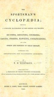 Cover of: The sportsman's cyclopaedia by Thomas Burgeland Johnson