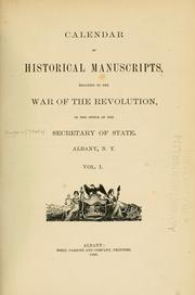 Cover of: Calendar of historical manuscripts, relating to the war of the revolution, in the office of the Secretary of State, Albany, N.Y by New York (State). Dept. of State.