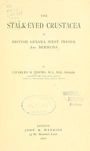 Cover of: The stalk-eyed Crustacea of British Guiana, West Indies, and Bermuda by Charles Grove Young