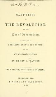 Cover of: Camp Fires Of The Revolution Or The War Of Independence | Henry C. Watson