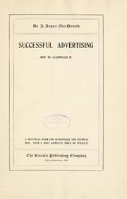 Cover of: Successful advertising, how to accomplish it | J. Angus MacDonald