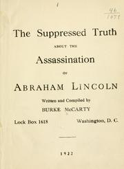 Cover of: The suppressed truth about the assassination of Abraham Lincoln by Burke McCarty
