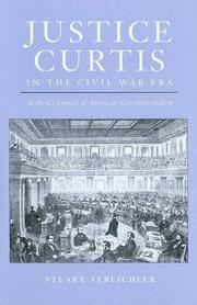Cover of: Justice Curtis In The Civil War Era | Stuart Streichler