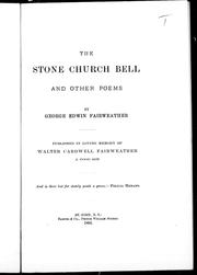 Cover of: The stone church bell and other poems | George Edwin Fairweather