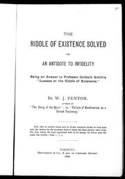 Cover of: The riddle of existence solved, or, An antidote to infidelity | W. J. Fenton