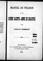 Cover of: Manuel du pèlerin à la Bonne Sainte-Anne de Beaupré by D. Gosselin