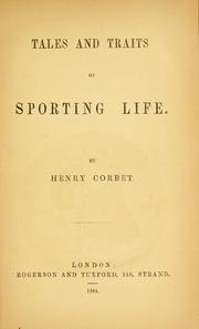 Cover of: Tales and traits of sporting life | Henry Corbet