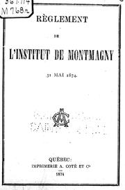Cover of: Règlement de l'Institut du Montmagny, 31 mai, 1874 by Institut de Montmagny.