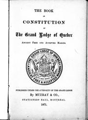 Cover of: The book of constitution of the Grand Lodge of Quebec by Freemasons. Grand Lodge of Quebec.