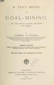 Cover of: A text-book of coal-mining for the use of colliery managers and others by Gerbert William Hughes