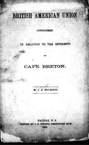 Cover of: British American union considered in relation to the interests of Cape Breton | Bourinot, John George Sir