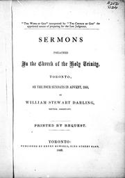 Cover of: Sermons preached in the Church of the Holy Trinity, Toronto, on the four Sundays in Advent, 1868 | William Stewart Darling