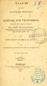 Cover of: Tracts on the natural history of animals and vegetables | Spallanzani, Lazzaro