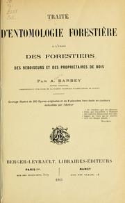 Cover of: Traité d'entomologie forestière à l'usage des forestiers | Auguste Barbey