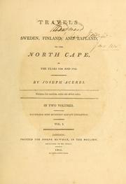 Cover of: Travels through Sweden, Finland, and Lapland, to the North Cape, in the years 1798 and 1799 | Giuseppe Acerbi