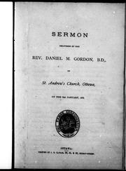 Cover of: Sermon delivered in St. Andrew's Church, Ottawa, on the 21st January, 1872 | Daniel M. Gordon
