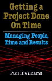 Cover of: Getting a project done on time | Paul B. Williams