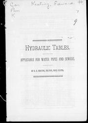 Cover of: Hydraulic tables, applicable for water pipes or sewers | Keating, E. H.