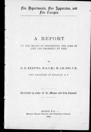 Cover of: A report on the means of preventing the loss of life and property by fire | Keating, E. H.