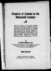 Cover of: Progress of Canada in the nineteenth century | J. Castell Hopkins