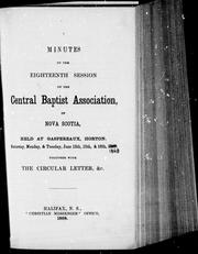 Cover of: Minutes of the eighteenth session of the Central Baptist Association, of Nova Scotia | Central Baptist Association of Nova Scotia. Session